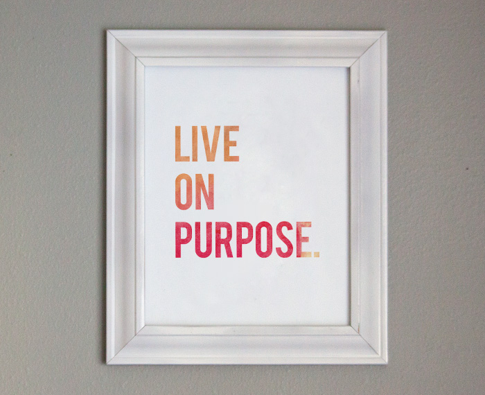 Free Printable Art - Live on Purpose