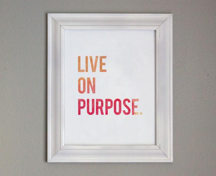 Free Printable Art - Live on Purpose
